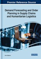 Demand Forecasting and Order Planning in Supply Chains and Humanitarian Logistics PDF