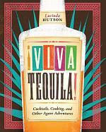 ¡Viva Tequila!