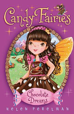 Candy Fairies  1 Chocolate Dreams