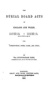 The Burial Board Acts of England and Wales ...