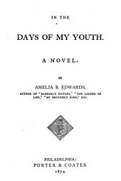 In the Days of My Youth: A Novel