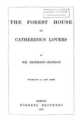 The Forest House, and Catherine's Lovers