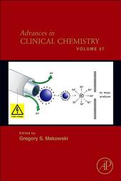 Advances in Clinical Chemistry: Volume 57