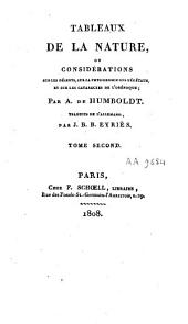 Tableaux de la nature ou Considérations sur les déserts, sur la physionomie des végétaux, et sur les cataractes de l'Orénoque: Volume2