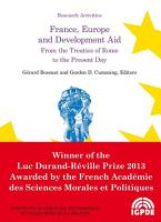 France  Europe and Development Aid  From the Treaties of Rome to the Present Day PDF