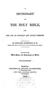 A Dictionary of the Holy Bible, for the Use of Schools and Young Persons
