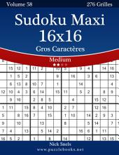 Sudoku Maxi 16x16 Gros Caractères - Medium - Volume 58 - 276 Grilles