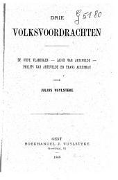 Drie volksvoordrachten : de oude Vlamingen - Jacob Van Artevelde - Philips Van Artevelde en Frans Ackerman