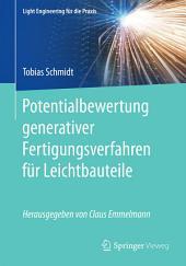 Potentialbewertung generativer Fertigungsverfahren für Leichtbauteile