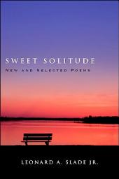 Sweet Solitude: New and Selected Poems