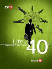 Life at 40 :- Take Charge of your Finances