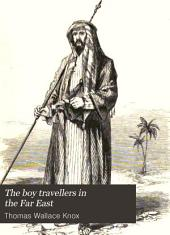 The Boy Travellers in the Far East: Adventures of two youths in a journey to Egypt and the Holy Land. Part fourth
