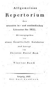Allgemeines Repertorium der neuesten in- und ausländischen Literatur: 1827,4, Band 1827,Ausgabe 4