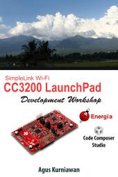 SimpleLink Wi-Fi CC3200 LaunchPad Development Workshop