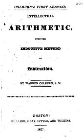 Colburn's First Lessons: Intellectual Arithmetic, Upon the Inductive Method of Instruction