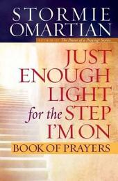 Just Enough Light for the Step I'm on Book of Prayers