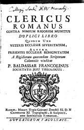 Clericus Romanus contra nimium rigorem munitus duplici libro