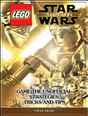 Lego Star Wars the Force Unleashed Game the Unofficial Strategies Tricks and Tips PDF
