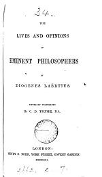 The lives and opinions of eminent philosophers, tr. by C.D. Yonge