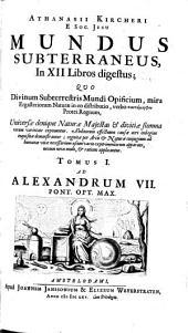 Athanasii Kircheri ... Mundus subterraneus, in XII libros digestus ...: Volume 1