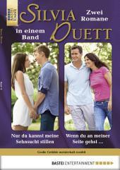 Silvia-Duett - Folge 12: Nur du kannst meine Sehnsucht stillen/Wenn du an meiner Seite gehst ...