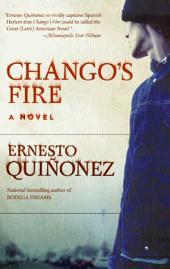 Chango's Fire: A Novel