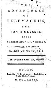 The Adventures of Telemachus, the Son of Ulysses. By the Archbishop of Cambray. Translated Into English by Mr. Des Maizeaux