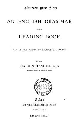 An English Grammar and Reading Book for Lower Forms in Classical Schools PDF
