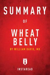 Summary of Wheat Belly: by William Davis | Includes Analysis