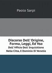 Discorso Dell' Origine, Forma, Leggi, Ed Vso