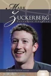 Mark Zuckerberg: Facebook Creator