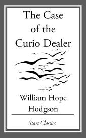 The Case of the Curio Dealer