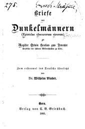 Briefe von Dunkelmännern an Magister Ortvinus Gratius aus Deventer