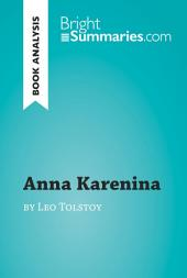 Anna Karenina by Leo Tolstoy (Book Analysis): Detailed Summary, Analysis and Reading Guide
