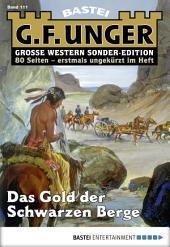 G. F. Unger Sonder-Edition - Folge 111: Das Gold der Schwarzen Berge
