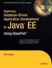 Beginning Database-Driven Application Development in Java EE: Using GlassFish