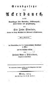 Grundgesetze des Ackerbaues: nebst Bemerkungen über Gartenbau, Obstbaumzucht, Forst-Cultur und Holzpflanzung, Band 1