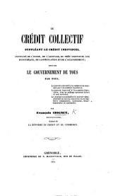 Le Crédit collectif suppléant le crédit individuel ... suivi de Le Gouvernement de tous par tous