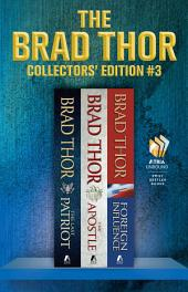 Brad Thor Collectors' Edition #3: The Last Patriot, The Apostle, and Foreign Influence