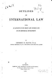 Outlines of International Law: With an Account of Its Origin and Sources and of Its Historical Development