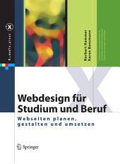 Webdesign für Studium und Beruf: Webseiten planen, gestalten und umsetzen