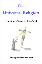 The Universal Religion