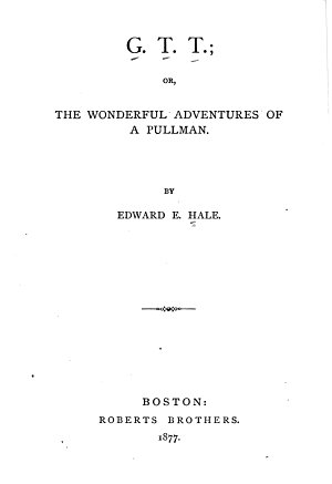 G T T   Or  The Wonderful Adventures of a Pullman