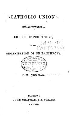 Catholic Union  Essays Towards a Church of the Future  as the Organization of Philanthropy PDF