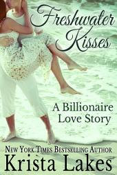 Freshwater Kisses: A Billionaire Love Story