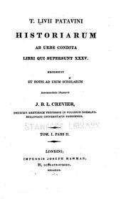 T. Livii Patavini Historiarum ab urbe condita, libri qui supersunt XXXV.