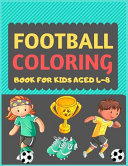 Football Coloring Book For Kids Aged 4-8