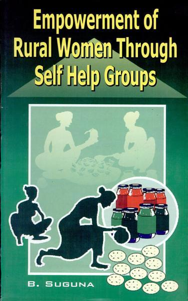 Empowerment Of Women Through Self Help Groups