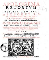 Apologema retorum seu retora disputatio apologetica de ignorantia invincibili, et opinionum probabilitate ... Authore r.p.f. Francisco Bonæ Spei ...