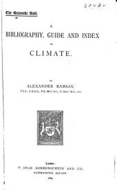 A Bibliography, Guide, and Index to Climate